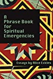 Image of A Phrase Book for Spiritual Emergencies