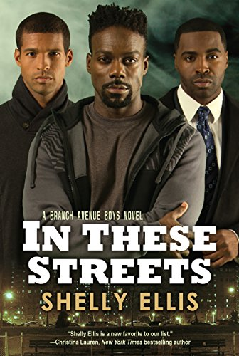 In These Streets (The Branch Avenue Boys Book 1) by [Ellis, Shelly]