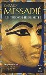 Orages sur le Nil, Tome 3 : Le triomphe de Seth par Messadié