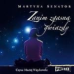 Zanim zgasna gwiazdy | Martyna Senator