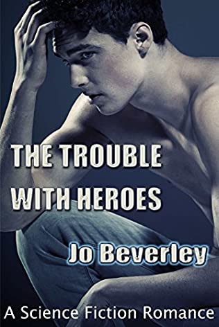 book cover of The Trouble With Heroes....
