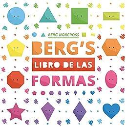 Bergs Libro de las Formas - edición en idioma español (Spanish Edition) by [