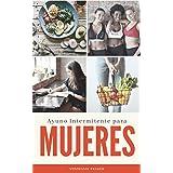 Ayuno Intermitente para Mujeres (Spanish Edition)