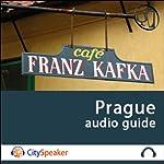 Prague (Audio Guide CitySpeaker)   Marlène Duroux,Olivier Maisonneuve