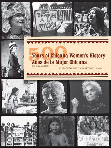 500 Years of Chicana Women's History/500 Años de la Mujer Chicana