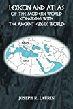 Lexicon and Atlas of the Modern World Coinciding with the Ancient Greek World, Joseph R. Laurin, 1477296980