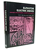 Elevator Electric Drives, G. C. Barney and Loher Ag, 0132614626