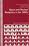 Space and Nuclear Weaponry in the 1990s, Carlo Schaerf, Giuseppe Longo, 0333567781
