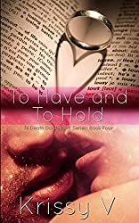 To Have and To Hold (Til Death Us Do Part Book 4)