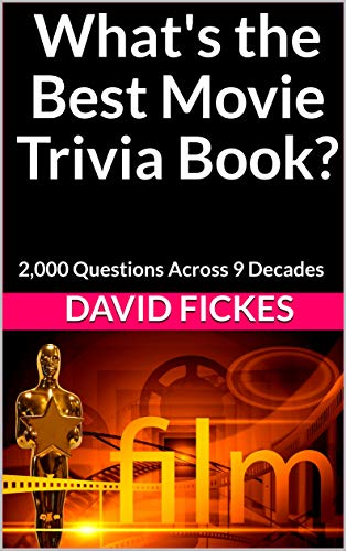 What's the Best Movie Trivia Book?: 2,000 Questions Across 9 Decades (What's the Best Trivia? Book 2) ()