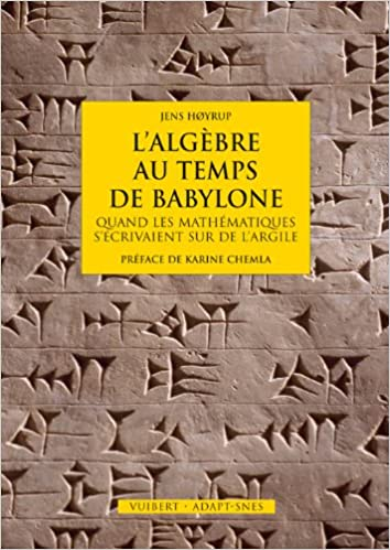 Ebook gratuit téléchargements sans abonnement L'algèbre au temps de Babylone : Quand les mathématiques s'écrivaient sur de l'argile by Jens Hoyrup PDF FB2 iBook