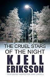 Title The Cruel Stars Of Night Inspector Ann Lindell Book 2 Authors Kjell Eriksson ISBN 0 7490 1157 978 4 UK Edition