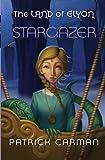 The Land of Elyon book #5: Stargazer (Volume 5)