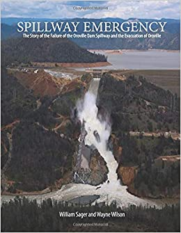 Spillway Emergency: The Story of the Failure of the Oroville Dam