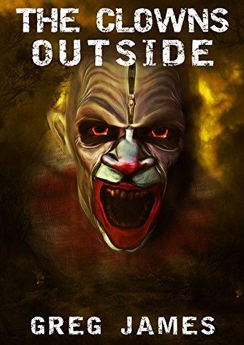 The Clowns Outside: A Novelette of Supernatural Suspense