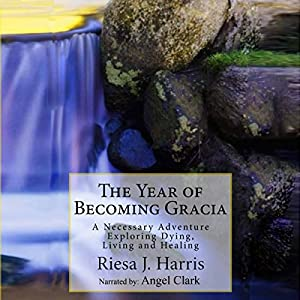 The Year of Becoming Gracia Audiobook