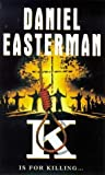 K is for Killing by Daniel Easterman (1998-05-03)