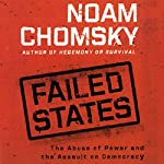 Failed States: The Abuse of Power and the Assault on Democracy   Noam Chomsky
