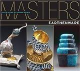 Masters: Earthenware, Lark Books Staff and Ray Hemachandra, 1600592937