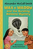 Max and Maddy and the Bursting Balloons Mystery, Alexander McCall Smith, 1599902176