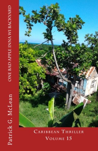 Download One bad apple inna wi backyard: Caribbean Thriller ~ Volume 15 PDF