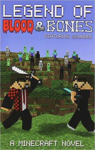 Legend of Blood & Bones: A Minecraft Novel Ft SSundee: The