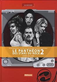 Book's Cover ofLe panthéon des stars du rock : Tome 2 Années 80 à 2000