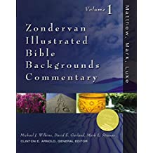 Zondervan Illustrated Bible Backgrounds Commentary, Volume 1: Matthew, Mark, Luke