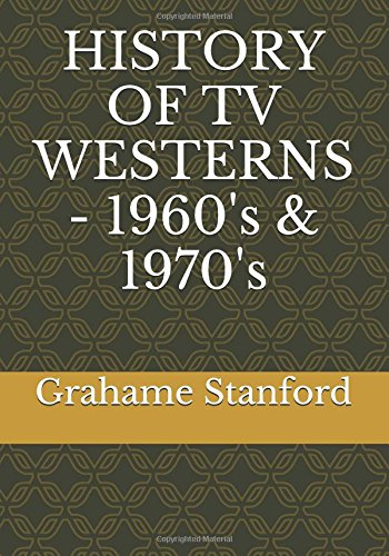 HISTORY OF TV WESTERNS - 1960's & 1970's