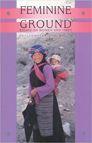 com feminine ground essays on women and tibet com feminine ground essays on women and tibet 9781559390521 janice d willis books