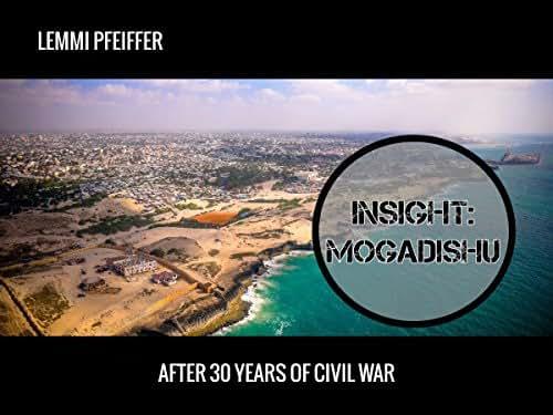 INSIGHT: MOGADISHU: After 30 years of civil war (HelpWith.photos Book 1)