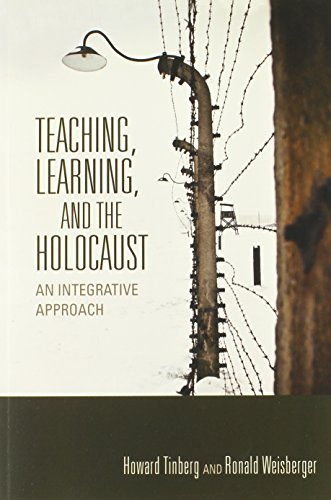 Teaching, Learning, and the Holocaust: An Integrative Approach (Scholarship of Teaching and Learning) by Howard Tinberg (2014-01-01)