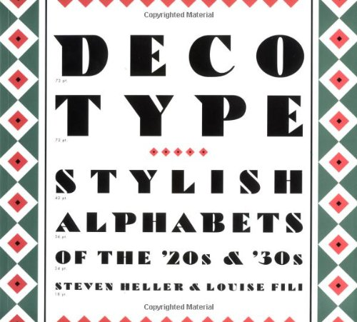 Deco Type: Stylish Alphabets from the '20s and '30s (Art Deco - Lettering Art Deco