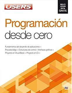 Programación desde cero: Manuales USERS (Spanish Edition)