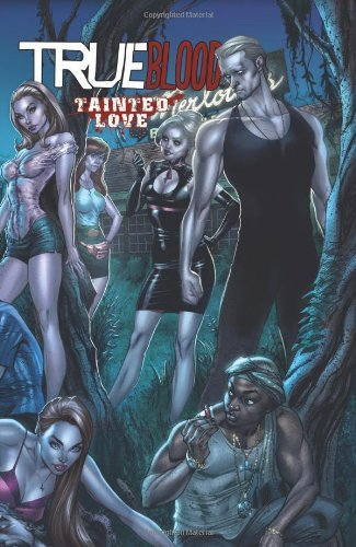 Download True Blood Volume 2: Tainted Love [Hardcover] [2011] (Author) Marc Andreyko, Michael McMillian, Alan Ball, Joe Corroney, Stephen Molnar pdf