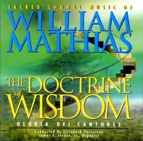 The Doctrine of Wisdom: Sacred Choral Music of William Mathias - Music Choral Other Sacred