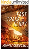 Fast Track To Glory: An International Action Adventure Thriller