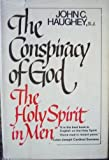 The Conspiracy of God, John C. Haughey, 0385004001