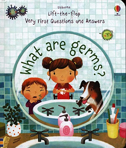 What are Germs?: 1 (Lift-the-flap Very First Questions and Answers)