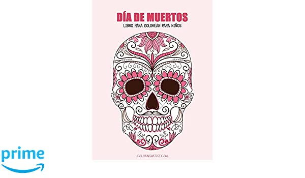 Día de Muertos libro para colorear para niños 1 (Volume 1) (Spanish ...