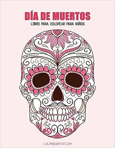 Día De Muertos Libro Para Colorear Para Niños 1 Volume 1 Spanish