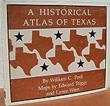 The Historical Atlas of Texas, Pool, William C., 088426033X
