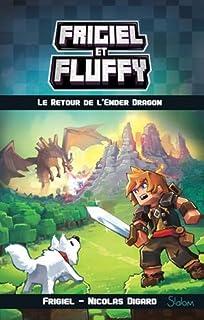 Frigiel et Fluffy : [01] : Le retour de l'Ender dragon, Frigiel