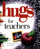 Hugs for Teachers, Howard Publishing Co. Staff and Howard Publishing, 0740711857