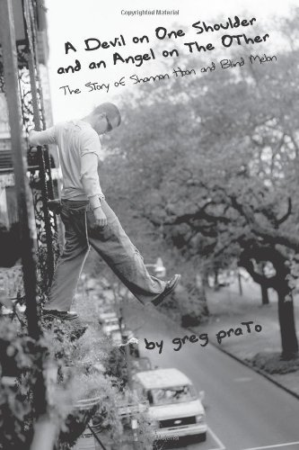 A Devil on One Shoulder and an Angel on the Other: The Story of Shannon Hoon and [Paperback] [2008] (Author) Greg Prato PDF