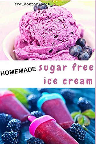 HOMEMADE sugar free ice cream by fraudoktorkocht