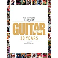 The Guitar World 30th Anniversary Book: 30 Years of Music, Magic and Six-String Mayhem