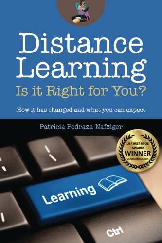 Distance Learning: Is it Right for You?: How it has changed, and what you can expect. (Volume 1)