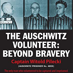 The Auschwitz Volunteer Hörbuch