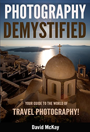 Photography Demystified: Your Guide to the World of Travel Photography (Best Place To Print Dslr Photos)
